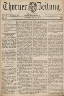 Thorner Zeitung : Gegründet 1760. 1877, Nro. 62 (15 März)