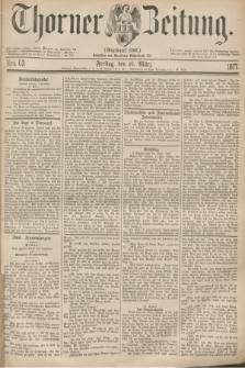 Thorner Zeitung : Gegründet 1760. 1877, Nro. 63 (16 März)