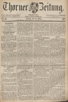 Thorner Zeitung : Gegründet 1760. 1877, Nro. 69 (23 März) + wkładka
