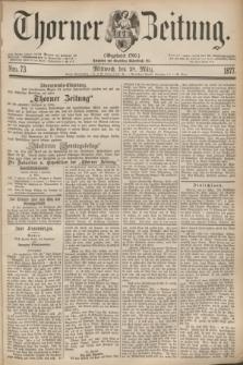 Thorner Zeitung : Gegründet 1760. 1877, Nro. 73 (28 März)