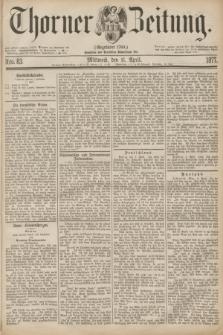Thorner Zeitung : Gegründet 1760. 1877, Nro. 83 (11 April)