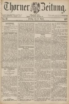 Thorner Zeitung : Gegründet 1760. 1877, Nro. 85 (13 April)