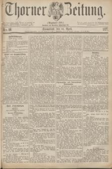 Thorner Zeitung : Gegründet 1760. 1877, Nro. 86 (14 April)