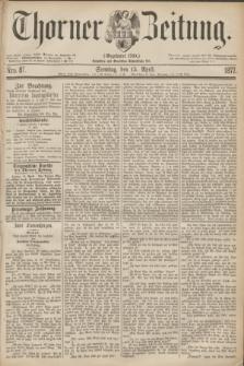 Thorner Zeitung : Gegründet 1760. 1877, Nro. 87 (15 April) + dod.