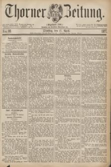 Thorner Zeitung : Gegründet 1760. 1877, Nro. 88 (17 April)