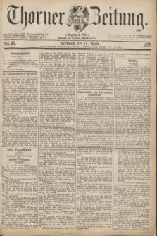 Thorner Zeitung : Gegründet 1760. 1877, Nro. 89 (18 April)