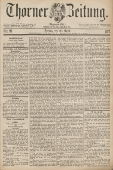 Thorner Zeitung : Gegründet 1760. 1877, Nro. 91 (20 April)