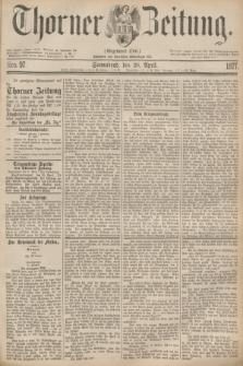 Thorner Zeitung : Gegründet 1760. 1877, Nro. 97 (28 April)