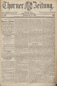 Thorner Zeitung : Gegründet 1760. 1877, Nro. 120 (27 Mai) + dod.