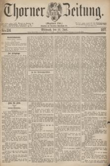 Thorner Zeitung : Gegründet 1760. 1877, Nro. 134 (13 Juni)