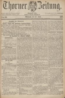 Thorner Zeitung : Gegründet 1760. 1877, Nro. 146 (27 Juni)