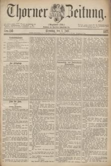 Thorner Zeitung : Gegründet 1760. 1877, Nro. 150 (1 Juli) + dod.