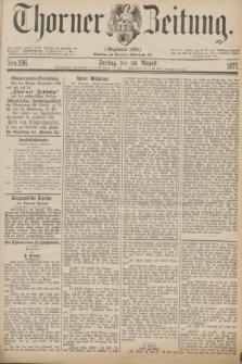 Thorner Zeitung : Gegründet 1760. 1877, Nro. 196 (24 August)