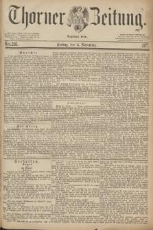 Thorner Zeitung : Begründet 1760. 1877, Nro. 256 (2 November)