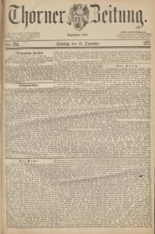 Thorner Zeitung : Begründet 1760. 1877, Nro. 294 (16 Dezember) + dod.