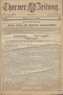Thorner Zeitung : Begründet 1760. 1877, Nro. 300 (23 Dezember) + dod.