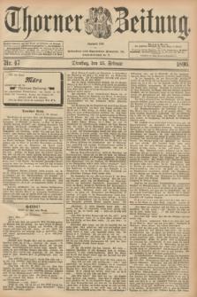Thorner Zeitung : Begründet 1760. 1896, Nr. 47 (25 Februar) + dod.