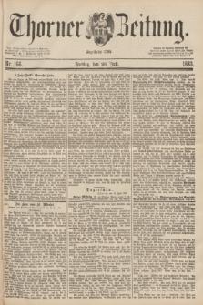 Thorner Zeitung : Begründet 1760. 1883, Nr. 166 (20 Juli)