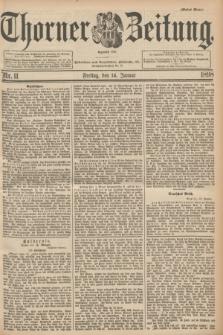 Thorner Zeitung : Begründet 1760. 1898, Nr. 11 (14 Januar) - Erstes Blatt + dod.