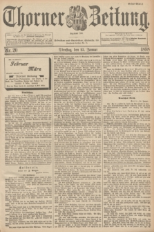 Thorner Zeitung : Begründet 1760. 1898, Nr. 20 (25 Januar) - Erstes Blatt