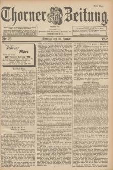Thorner Zeitung : Begründet 1760. 1898, Nr. 25 (30 Januar) - Erstes Blatt