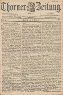 Thorner Zeitung : Begründet 1760. 1898, Nr. 37 (13 Februar) - Erstes Blatt