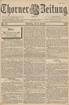 Thorner Zeitung : Begründet 1760. 1898, Nr. 46 (24 Februar) - Erstes Blatt