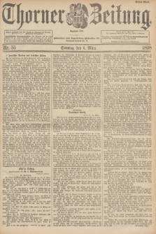 Thorner Zeitung : Begründet 1760. 1898, Nr. 55 (6 März ) - Erstes Blatt