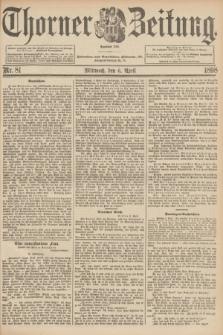 Thorner Zeitung : Begründet 1760. 1898, Nr. 81 (6 April)