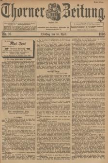 Thorner Zeitung : Begründet 1760. 1898, Nr. 96 (26 April) - Erstes Blatt