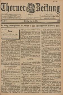 Thorner Zeitung : Begründet 1760. 1898, Nr. 118 (22 Mai) - Erstes Blatt