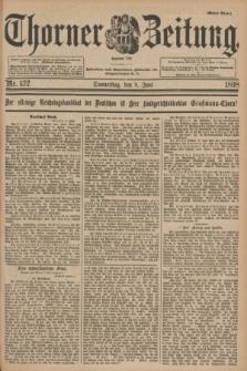Thorner Zeitung : Begründet 1760. 1898, Nr. 132 (9 Juni) - Erstes Blatt