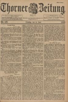 Thorner Zeitung : Begründet 1760. 1898, Nr. 136 (14 Juni) - Erstes Blatt + wkładka