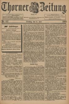 Thorner Zeitung : Begründet 1760. 1898, Nr. 142 (21 Juni)