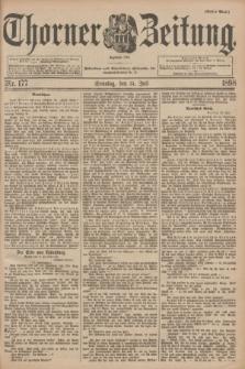 Thorner Zeitung : Begründet 1760. 1898, Nr. 177 (31 Juli) - Erstes Blatt