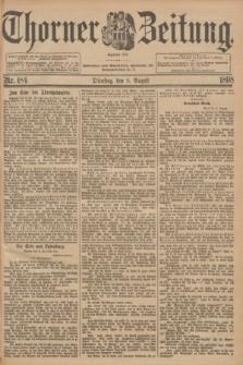 Thorner Zeitung : Begründet 1760. 1898, Nr. 184 (9 August)