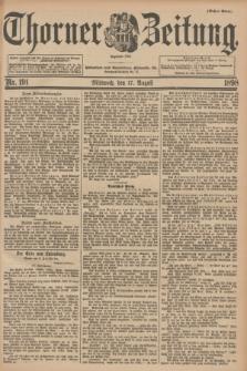 Thorner Zeitung : Begründet 1760. 1898, Nr. 191 (17 August) - Erstes Blatt