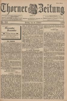 Thorner Zeitung : Begründet 1760. 1898, Nr. 253 (28 Oktober) - Erstes Blatt