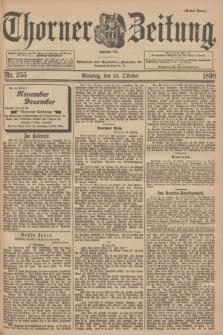 Thorner Zeitung : Begründet 1760. 1898, Nr. 255 (30 Oktober) - Erstes Blatt