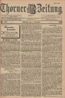 Thorner Zeitung : Begründet 1760. 1898, Nr. 257 (2 November) - Erstes Blatt
