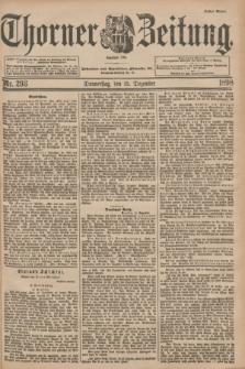 Thorner Zeitung : Begründet 1760. 1898, Nr. 293 (15 Dezember) - Erstes Blatt