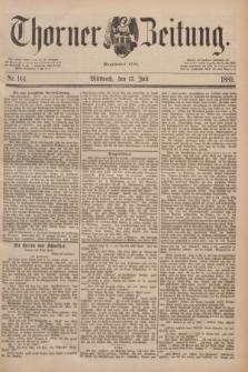 Thorner Zeitung : Begründet 1760. 1889, Nr. 164 (17 Juli)