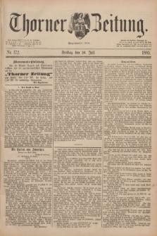 Thorner Zeitung : Begründet 1760. 1889, Nr. 172 (26 Juli)