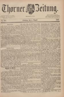 Thorner Zeitung : Begründet 1760. 1889, Nr. 180 (4 August)