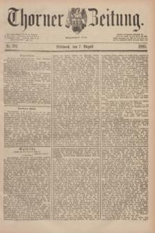 Thorner Zeitung : Begründet 1760. 1889, Nr. 182 (7 August)