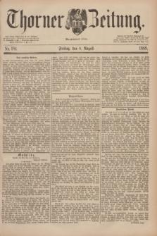 Thorner Zeitung : Begründet 1760. 1889, Nr. 184 (9 August)