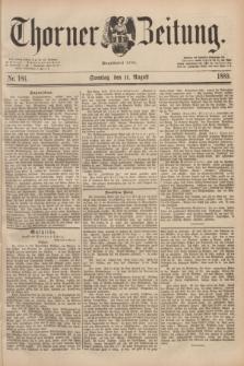 Thorner Zeitung : Begründet 1760. 1889, Nr. 186 (11 August)