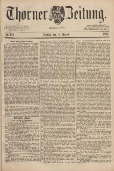 Thorner Zeitung : Begründet 1760. 1889, Nr. 190 (16 August)