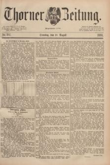 Thorner Zeitung : Begründet 1760. 1889, Nr. 192 (18 August)