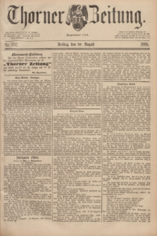 Thorner Zeitung : Begründet 1760. 1889, Nr. 202 (30 August)